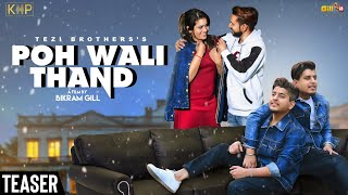 Poh Wali Thand (Official Teaser) | Tezi Brothers | Latest Punjabi Song 2019 | KHP Records