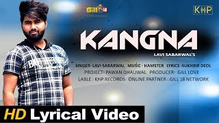 Kangna (Official Lyrical Video) | Lavi Sabharwal |Latest Punjabi Romantic Song 2019 | KHP Records