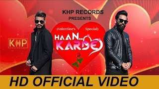 Haan Kerde (Valentines) Official Video   Remo Allrounder   Sky Sharma   Latest Punjabi Song 2019