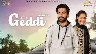 Geddi Full Song | Deep Randhawa | Ft Suman Kaur | Latest Punjabi Song 2019 | KHP Records