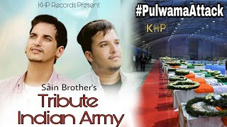 Pulwama Attack Tribute | Sain Brothers | KHP Records
