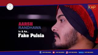 Fake Pulsia ( ਪੁਲਸੀਆ ) | Video Song | Aarsh Randhawa | Latest Punjabi Song 2019 | KHP Records
