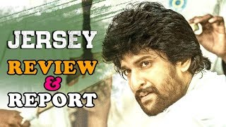 Jersey Movie Review Report - Nani , Shraddha Srinath - 2019 Latest Movie Review Report