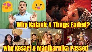 Why Kalank & Thugs Of Hindostan Failed But Kesari & Manikarnika Passed