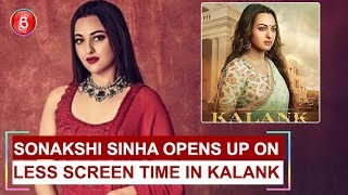 Sonakshi Sinha Opens Up On Less Screen Time In Kalank