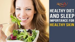 Watch Healthy Diet and Sleep Importance For Healthy Skin