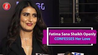 Fatima Sana Shaikh Openly CONFESSES Her Love On Camera
