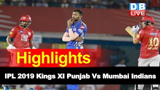 IPL 2019 Cricket Live Score | Match 9 Highlight |  Kings XI Punjab beat Mumbai Indians by 8 wkts