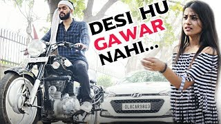 Desi Hu Gawar Nahi || Desi on Top || Desi Desi Na Bolya Kar || Indian Swaggers