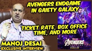 Avengers Endgame Box Office India | Gaiety Galaxy Owner Manoj Desai Exclusive Interview