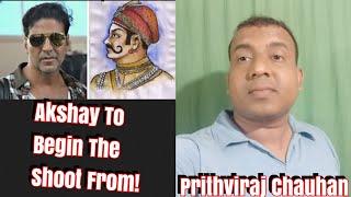 Akshay Kumar To Start Shooting For Prithviraj Chauhan From December 2019!