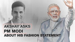 Akshay Kumar asks Modi: How did you evolve your fashion statement?