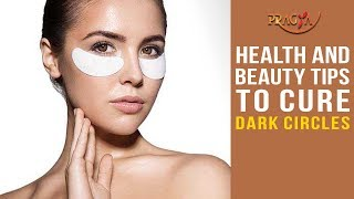 Watch Health and Beauty Tips To Cure Dark Circles