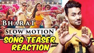 Slow Motion Song Teaser Reaction | Bharat | Salman Khan | Disha Patani