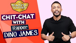 Untold Story Of Faltu Rapper Dino James | Exclusive Chit-Chat