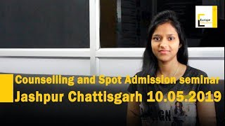 MBBS Abroad Seminar, Counseling and Spot Admission 2019 at Jashpur| Chattisgarh| 10th May 2019
