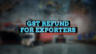 GST refund is now more seamless for exporters: Mahavir Pratap Sharma