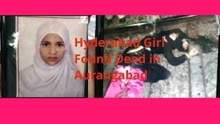Hyderabadi Kidnapped Girl   Found dead in Aurangabad    DT NEWS
