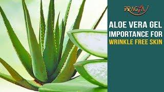 Watch Aloe Vera Gel Importance for Wrinkle Free Skin