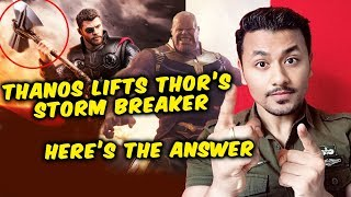 Avengers Endgame | How THANOS Lifted Tho's Storm Breaker Without Infinity Stones? Here's The Answer