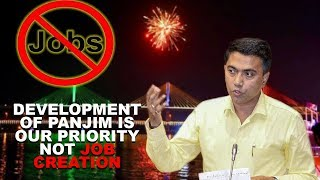 Development Of Panjim is Our Priority Not Job Creation: CM