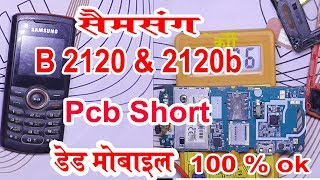 Samsung E2120B Pcb Short Dead Solution - E2120B Dead Solution - Bord Short Solution 100% ok In Hindi