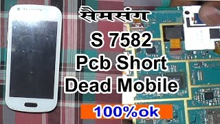 How to remove full shorting in samsung GT-7582 || Samsung S7582 Full Short Dead Solution