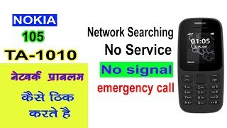 Nokia 105 - Ta 1010 network problem - Ta 1010 No signal - Ta 1010 emergency call - Searching network
