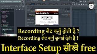आवाज लेट क्युँ सुनाई देती है | Why Recording Sounds Late (Delay) IN HINDI | Interface Setup