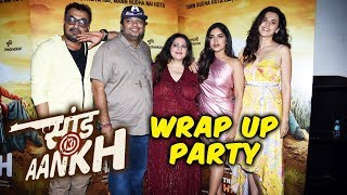 Saand ki Aankh Movie WRAP UP Party | Bhumi Pednekar, Taapsee Pannu