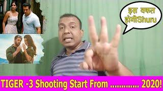 Salman Khan TIGER 3 Shooting To Start From 2020? Is Time Shuru Hogi Shooting Shuru