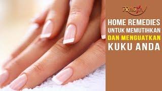 Home remedies untuk Memutihkan dan Menguatkan Kuku Anda