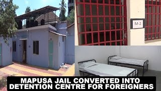 Mapusa Jail Converted Into Detention Centre For Foreigners