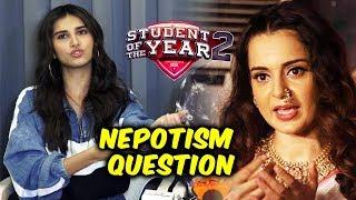 Tara Sutaria Reaction On Kangana Ranaut Nepotism Question   Student Of The Year 2