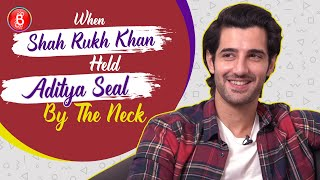 Shah Rukh Khan Held Aditya Seal By The Neck & Gave Him A LIFE CHANGING Advice