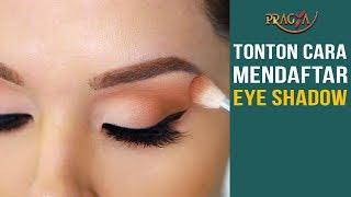 Tonton Cara Mendaftar Eye Shadow | Tips Merias Mata