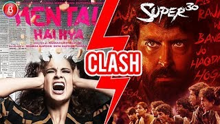 Is Kangana Ranaut deliberately clashing Mental Hai Kya with Hrithik Roshans Super 30'?