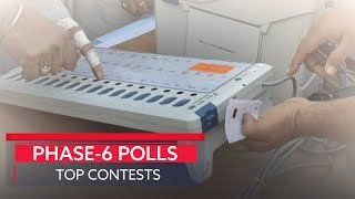 Phase-6 Lok Sabha polls: Top contests | Lok Sabha Elections 2019 | Economic Times