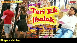 Heart Tuching Song - Sad Song - Teri Ek Jhalak - Vaibhav Nishant