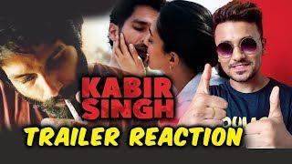 Kabir Singh TRAILER REACTION | Shahid Kapoor Kiara Advani | Sandeep Reddy Vanga | 1st June 2019