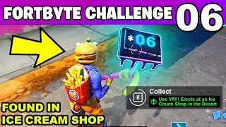 FORTBYTE #6 - Use YAY! Emote at an Ice Cream Shop in the Desert LOCATION Fortnite Fortbyte 6