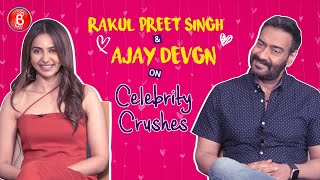 Ajay Devgn & Rakul Preet Singhs CANDID CONFESSIONS On Celebrity Crushes