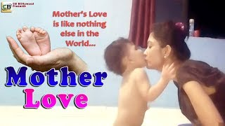 Mother Love - Mother's Love is Like Nothing Else in The World... - CB Bollywood