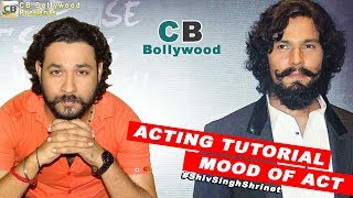 Shiv Singh Shrinet Vol-4#Mood Of Act- Improve Your Acting. Acting Tutorial with-CB Bollywood