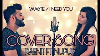 Vaaste - I Need You   Love - Mashup   Raenit Singh   Nupur Mehta   Dhvani Bhanushali