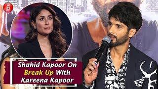 Shahid Kapoors EMOTIONAL Reaction On Break Up With Kareena Kapoor