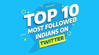 TOP 10 Most Followed Indians on TWITTER (2019 Edition) | Satya Bhanja