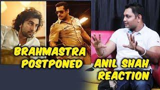 Dabangg 3 Vs Brahmastra | Anil Shah Reaction On Brahmastra Postponed | Salman Khan | Ranbir Kapoor