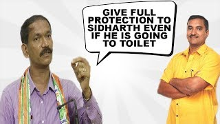 Give Full Protection To Sidharth Even If He Is Going To Toilet: Girish