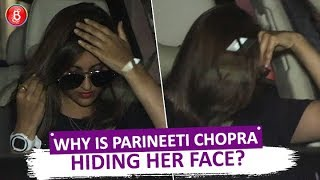 Why Is Parineeti Chopra HIDING Her Face From The Media?